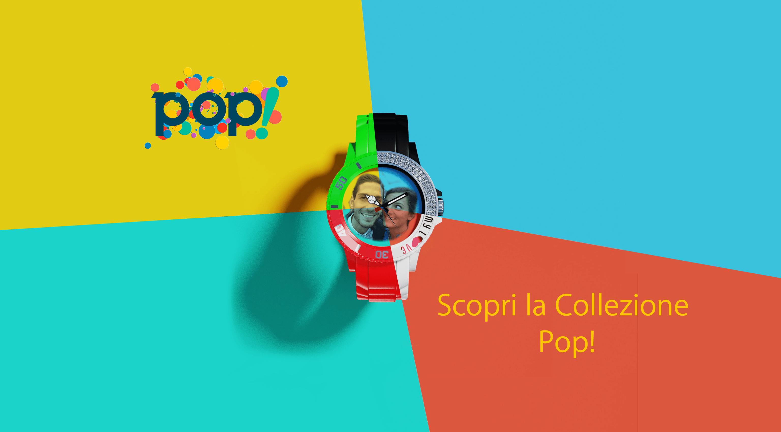 Orologi personalizzabili - Collezione Pop!